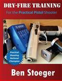 Dry-Fire Training, Ben Stoeger, 1497319633