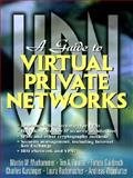 Guide to Virtual Private Networks, Gaidosch, Tamas and Bourne, Tim A., 0130839647