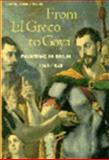 From el Greco to Goya : Painting in Spain 1561-1828, Tomlinson, Janis, 0138619646