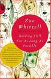 Holding Still for as Long as Possible, Zoe Whittall, 0887849644