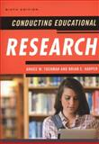 Conducting Educational Research, Tuckman, Bruce W. and Harper, Brian E., 144220964X