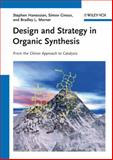Design and Strategy in Organic Synthesis : From the Chiron Approach to Catalysis, Hanessian, Stephen and Giroux, Simon, 3527319646