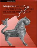 Muqarnas : An Annual on the Visual Culture of the Islamic World, , 9004139648
