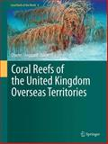 Coral Reefs of the United Kingdom Overseas Territories, , 9400759649
