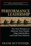 Performance Leadership : The Next Practices to Motivate Your People, Align Stakeholders, and Lead Your Industry, Buytendijk, Frank, 0071599649