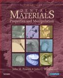 Dental Materials : Properties and Manipulation, Powers, John M. and Wataha, John C., 0323049648