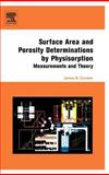 Surface Area and Porosity Determinations by Physisorption : Measurements and Theory, Condon, James B., 0444519645