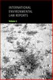 International Environmental Law Reports, , 0521659647