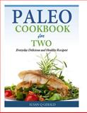 Paleo Cookbook for Two, Susan Gerald, 1500529648