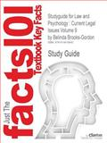 Outlines and Highlights for Law and Psychology : Current Legal Issues Volume 9 by Belinda Brooks-Gordon, ISBN, Cram101 Textbook Reviews Staff, 1614619646