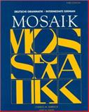 Mosaik : Deutsche Grammatik, Intermediate German, Barrack, Charles M. and Rabura, Horst M., 007003964X