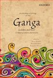 An Anthology of Writings on the Ganga : Goddess and River in History, Culture, and Society, Assa Doron, Richard Barz, Barbara Nelson, 0198089643