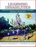 Learning Disabilities : A Practical Approach to Foundations, Assessment, Diagnosis, and Teaching, Giuliani, George A. and Pierangelo, Roger, 0205459641