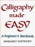Calligraphy Made Easy, Margaret Shepherd, 039950964X