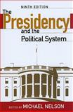 The Presidency and the Political System, Nelson, Michael, 0872899640