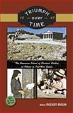 Triumph over Time 1947 : The American School of Classical Studies at Athens in Post-War Greece, Vogeikoff-Brogan, Natalia, 0876619642