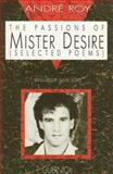 The Passions of Mister Desire, Andre Roy, 0919349641