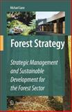Forest Strategy : Strategic Management and Sustainable Development for the Forest Sector, Gane, Michael, 1402059647