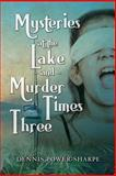 Mysteries at the Lake and Murder Times Three, Dennis Power-Sharpe, 1494999641