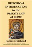 Historical Introduction to the Private Law of Rome, Muirhead, James, 1584779640