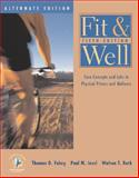 Fit and Well : Core Concepts and Labs in Physical Fitness and Wellness with Healthquest 4.1, Fitness and Nutrition Journal and Powerweb, Insel, Paul M. and Roth, Walton T., 0072559640