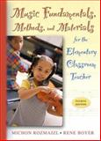 Music Fundamentals, Methods, and Materials for the Elementary Classroom Teacher, Rozmajzl, Michon and Boyer, Rene, 0205449646