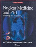 Nuclear Medicine and PET : Technology and Techniques, Christian, Paul E. and Bernier, Donald R., 0323019641