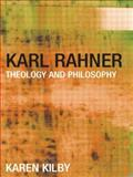 Karl Rahner : Theology and Philosophy, Kilby, Karen, 0415259649