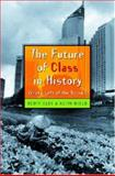The Future of Class in History : What's Left of the Social?, Eley, Geoff and Nield, Keith, 0472069640