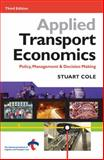 Applied Transport Economics, Stuart Cole, 0749439645