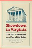 Showdown in Virginia : The 1861 Convention and the Fate of the Union, , 0813929644