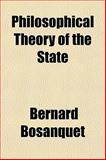 Philosophical Theory of the State, Bernard Bosanquet, 1154869644