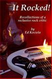 It Rocked!, Ed Kociela, 1491229640