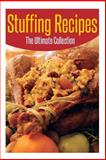 Stuffing Recipes: the Ultimate Collection, Jonathan Doue, 1500439649