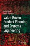 Value Driven Product Planning and Systems Engineering, Cook, Harry E. and Wissmann, Luke A., 1846289645