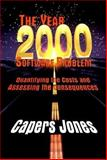 The Year 2000 Software Problem : Quantifying the and Assessing the Consequences, Jones, Casper, 0201309645
