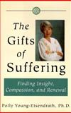 The Gifts of Suffering : A Guide to Resilience and Renewal, Young-Eisendrath, Polly, 0201479648