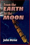 From the Earth to the Moon, Jules Verne, 0486469646