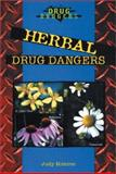 Herbal Drug Dangers, Judy Monroe, 0766019640