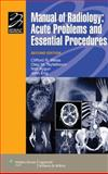 Manual of Radiology : Acute Problems and Essential Procedures, , 0781799643