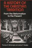 A History of the Christian Tradition, Thomas D. McGonigle and James F. Quigley, 0809129647