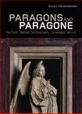Paragons and Paragone : Van Eyck Raphael Michelangelo Caravaggio Bernini, Preimesberger, Rudolf, 0892369647