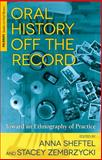 Oral History off the Record : Toward an Ethnography of Practice, , 1137339640
