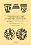 Iconography of Pristine Statehood : Painted pottery and Seal Impressions from Susa, Southwestern Iran, Charvat, Petr, 8024609649