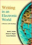 Writing in an Electronic World : A Rhetoric with Readings, Kolko, Beth E. and Regan, Alison E., 0321019644