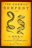 The Cosmic Serpent, Jeremy Narby, 0874779642