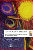 Different Minds : Gifted Children with AD/HD, Asperger Syndrome and Other Learning Deficits, Lovecky, Deirdre V. and Lovecky, Deirdre, 1853029645