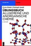 Ãœbungsbuch. Allgemeine und Anorganische Chemie : Allgemeine und Anorganische Chemie, Riedel, Erwin and Janiak, Christoph, 3110229641