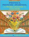 Phonics, Phonemic Awareness, and Word Analysis for Teachers : An Interactive Tutorial, Leu, Donald J. and Kinzer, Charles K., 0132609649