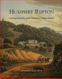 Humphrey Repton : Landscape Gardening and the Geography of Georgian England, Daniels, Stephen, 0300079648